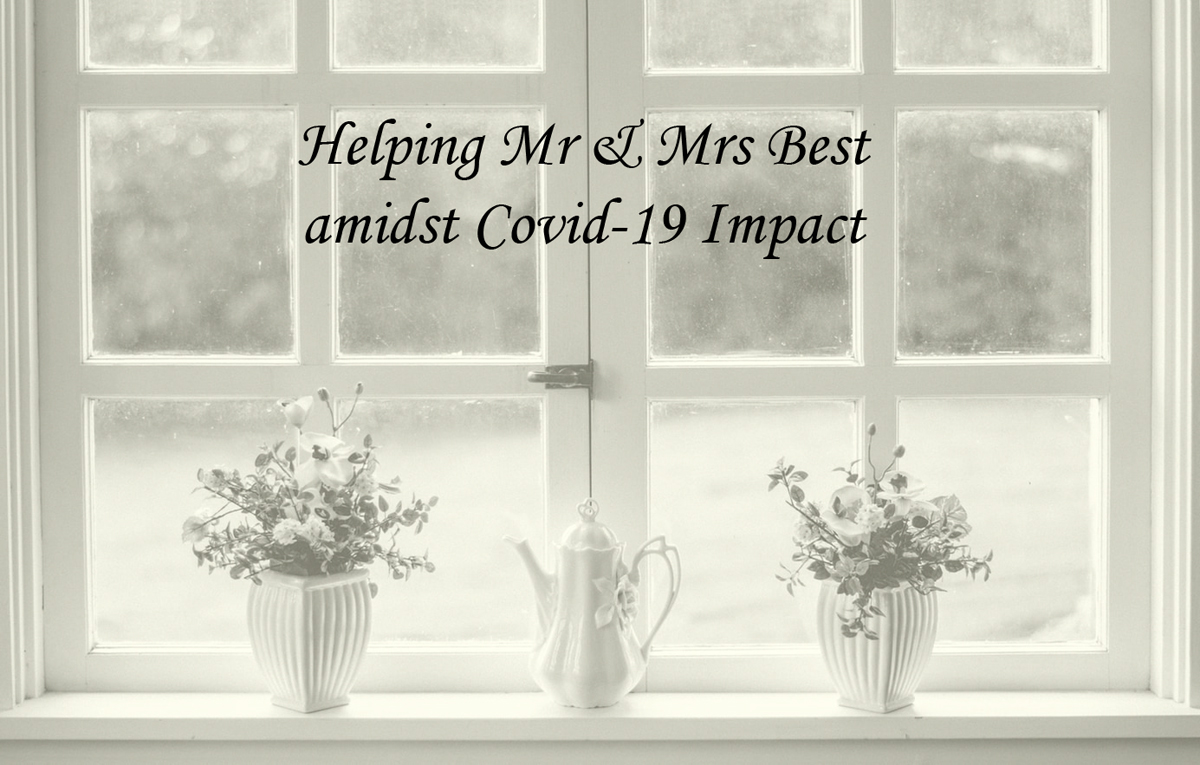 Helping Mr & Mrs Best amidst Covid-19 Impact